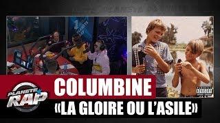 "[Exclu] Columbine ""La gloire ou l'asile"" #PlanèteRap"