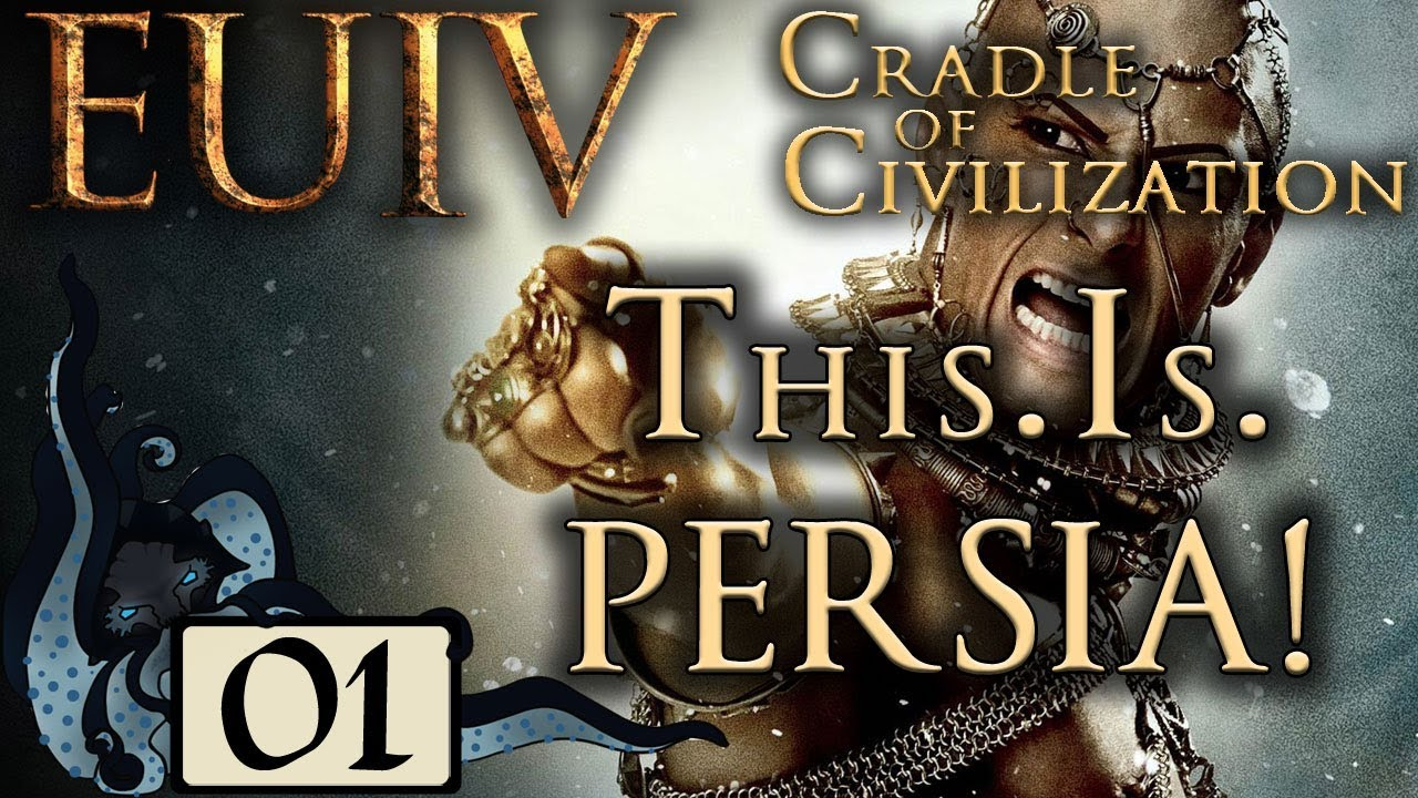 This  Is  PERSIA! - Europa Universalis IV: Cradle of Civilization #01 (Very  Hard & Lucky Nations)