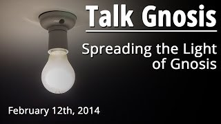 [Talk Gnosis] Spreading the Light of Gnosis
