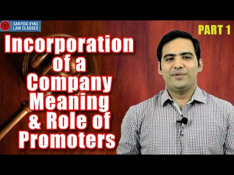 Incorporation of a Company Meaning & Role of Promoters Part One by Advocate Sanyog Vyas en streaming