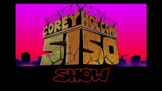 "The Corey Holcomb 5150 Show ""DeRay Davis Show""  1-26-2021"