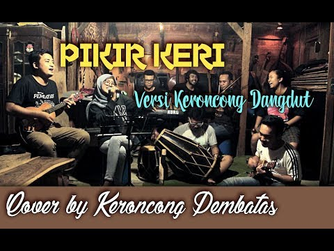 PIKIR KERI (Cover) - Keroncong Pembatas (official Omah keroncong Blora)