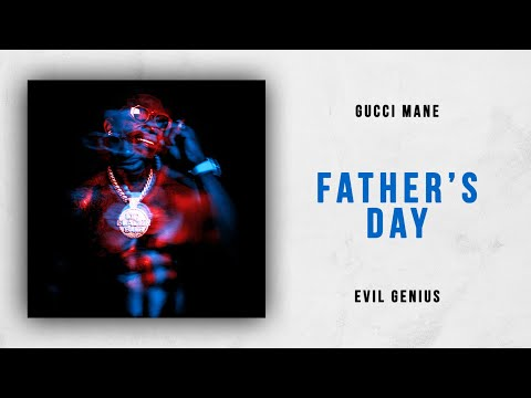 Gucci Mane - Father's Day (Evil Genius)