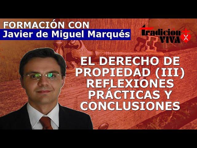 EL DERECHO DE PROPIEDAD III  REFLEXIONES PRÁCTICAS Y CONCLUSIONES