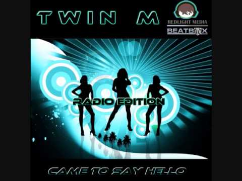 Twin M - Came To Say Hello - Out Soon!!!