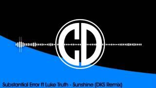 Substantial Error ft Luke Truth - Sunshine (DKS Remix)