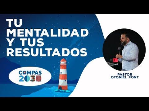 Pastor Otoniel Font - Tu Mentalidad y tus Resultados