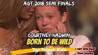🌟 Courtney Hadwin 🌟 Born To Be Wild - AGT 2018 SEMI FINALS + Results