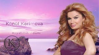 Konul Kerimova - Heyatimin Adami 2019