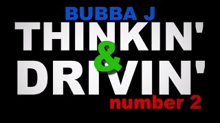 Bubba J's Vlog: Thinkin' & Drivin' - Part 2 | JEFF DUNHAM