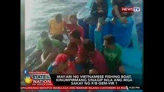 SONA: May-ari ng Vietnamese fishing boat, kinumpirmang sinagip nila ang mga sakay ng F/B Gem-Vir 1