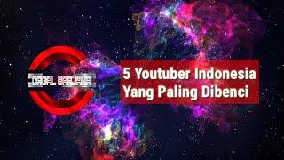 5 Youtuber Indonesia Yang Paling Dibenci