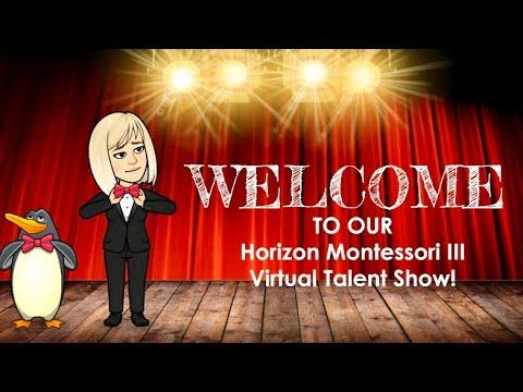 Horizon Montessori III Virtual Talent Show