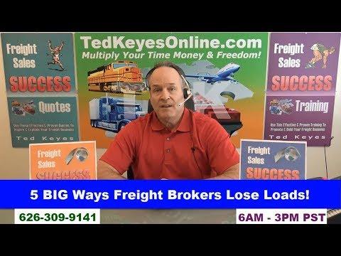 [TKO] ♦ 5 BIG Ways Freight Brokers Lose Loads! ♦ TedKeyesOnline.com