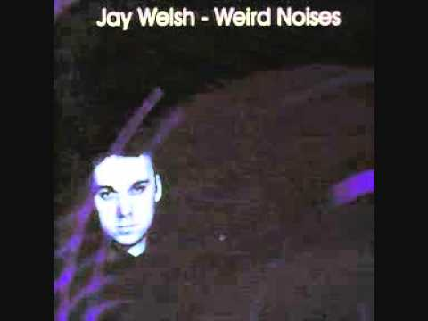 Jay Welsh - Weird Noises (Northface Remix 1)