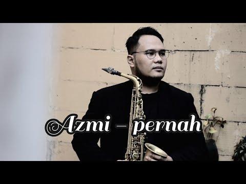 Azmi - Pernah ( Saxophone Romantic Instrumental )