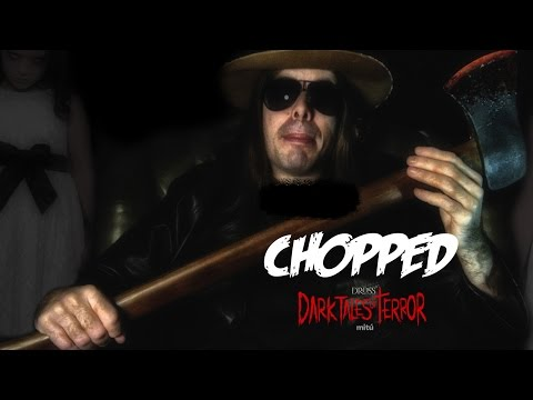 Dross Dark Tales of Terror: CHOPPED