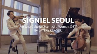 "[SIGNIEL SEOUL] Por Una Cabeza ""Scent of a Woman OST"" By LAYERS CLASSIC"