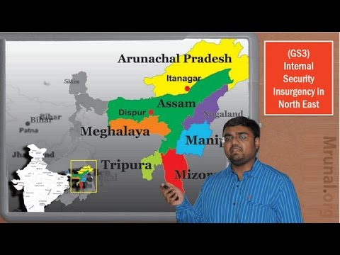 IS1/P2: Internal Security-Insurgency & Sesssionist movements in North East for UPSC