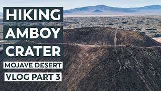 Hiking Amboy Crater in California's Mojave Desert | VLOG Part 3