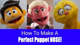 How To Make A Perfect Puppet Nose Every Time! -  Puppet Building 101