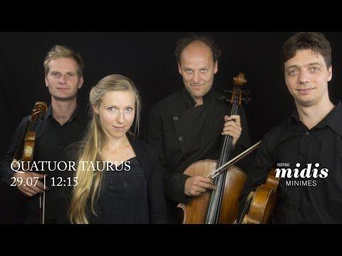 Midis-Minimes - Concert 29.07.20 - Quatuor TAURUS