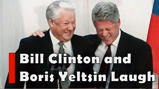 Bill Clinton President Boris Yeltsin laugh Uncontrollably