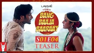 Bang Baaja Baaraat Teaser – Season 1 | Episode 4