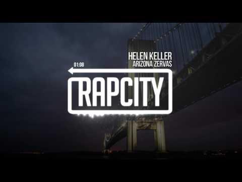 Arizona Zervas - Helen Keller (Prod. LOD)