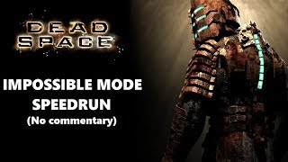 Dead Space Impossible mode speedrun - 2:43:56 (Without commentary)