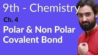 Matric part 1 Chemistry, Polar & Non Polar Covalent Bond - Ch 4 - 9th Class Chemistry