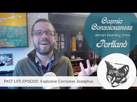 Past life episode: Explosive Corrosive Josephus