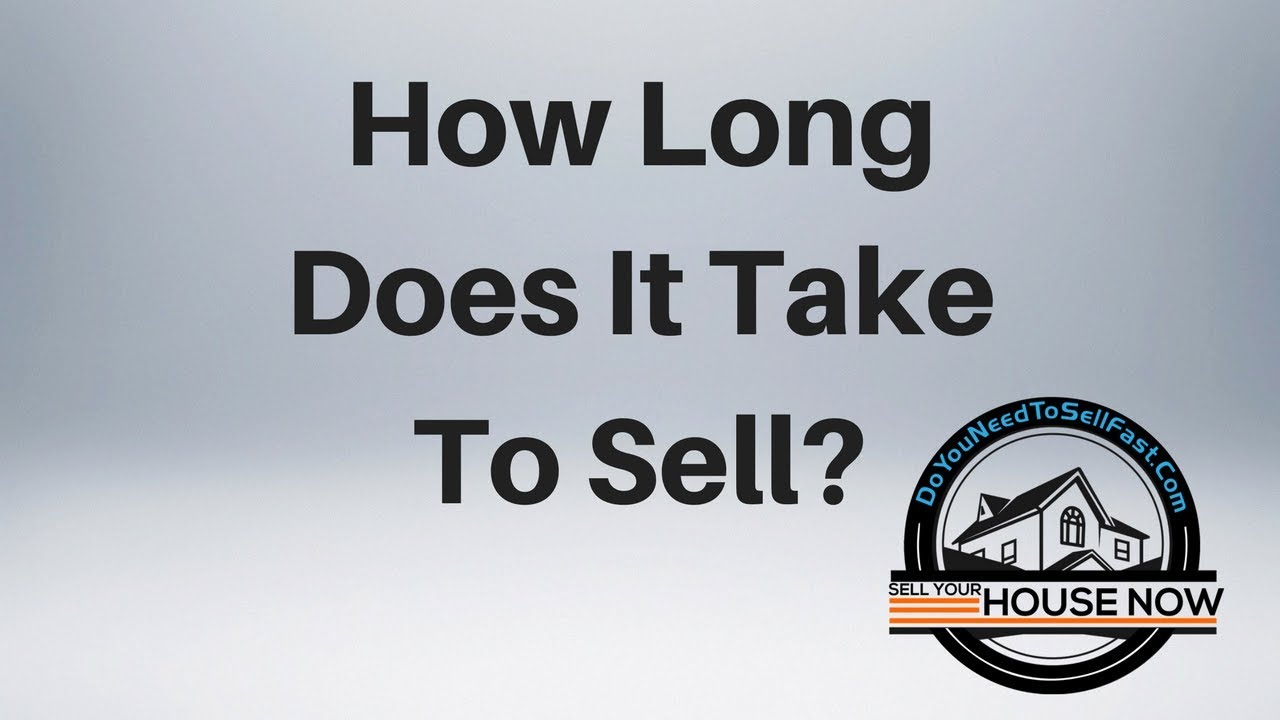 How Long Does It Take To Sell-DoYouNeedToSellFast