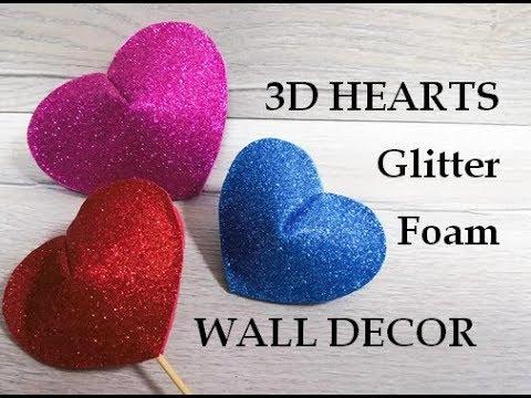 Glitter foam sheet craft ideas. Heart diy. 3d Heart diy. Birthday decoration.  Wall art.  Home decor