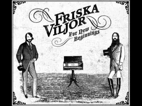 Friska Viljor - If i die Now