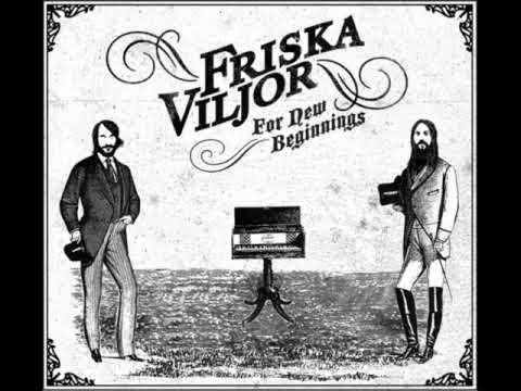 Friska Viljor - If i die Now