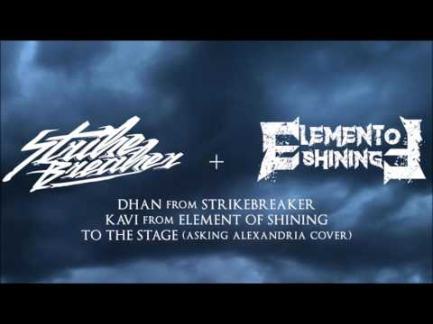 Dhan from Strikebreaker & Kavi from Element of Shining - To The Stage (ASKING ALEXANDRIA COVER)