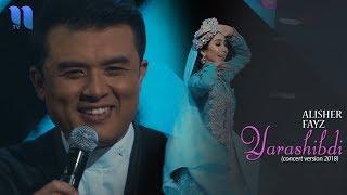 Alisher Fayz Yarashibdi Алишер Файз Ярашибди Concert Version 2018