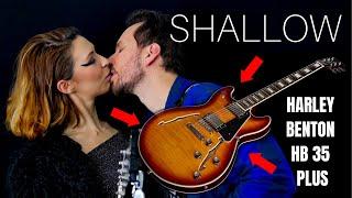 Baixar Shallow (A Star Is Born) - Lady Gaga, Bradley Cooper - Harley Benton HB 35Plus Test