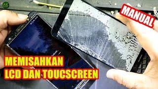 Trik!! Cara Memisahkan Melepas LCD dan Touchscreen Secara Manual 100% Aman