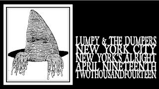 Lumpy And The Dumpers - New York