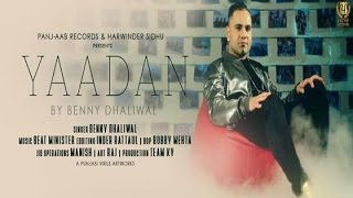 Yadaan ● Benny Dhaliwal Feat. Beat Minister ● New Punjabi Songs 2016 ● Panj aab Records
