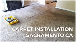 Carpet Installation Sacramento CA Best Affordable Carpet Installer