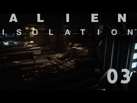 [60fps] Alien Isolation - Part 03 - Unverhoffte Begegnung [Schwer]