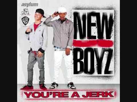 New Boyz- You're A Jerk