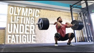 OLYMPIC LIFTING UNDER FATIGUE in CROSSFIT