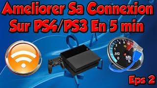 Améliorer Sa Connexion Internet Sur PS4/PS3 En 5 minutes ( Eps 2 )