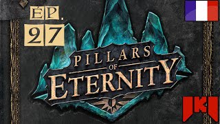Pillars of Eternity - Gameplay FR 27 - Temple de Woedica
