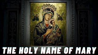 The Holy Name of Mary (SO POWERFUL!)
