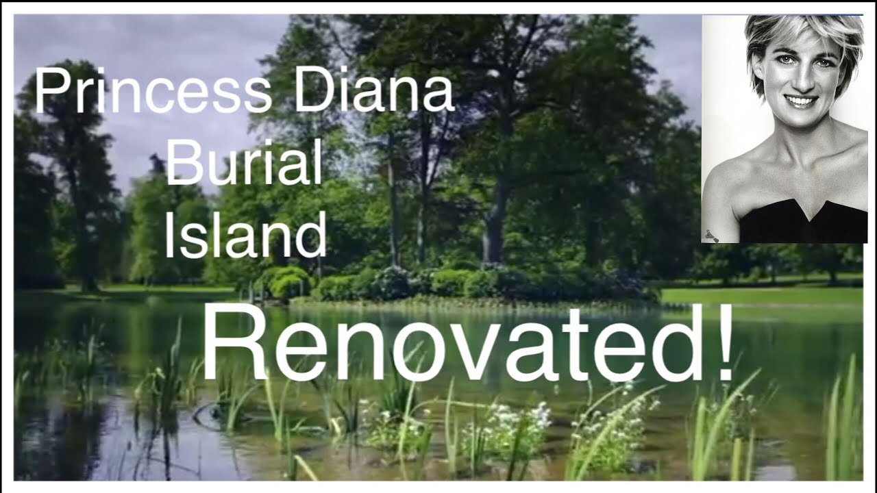 See How Princess Diana Burial Island Has Been Renovated Following